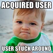 Acquired user, User Stuck Around
